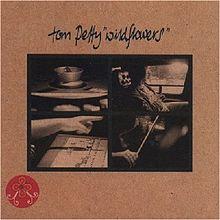 September 8 – Desert Island Album Draft, Round 7: Tom Petty –Wildflowers