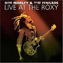 October 8 – Desert Island Album Draft, Round 10: Bob Marley & the Wailers – Live at the Roxy