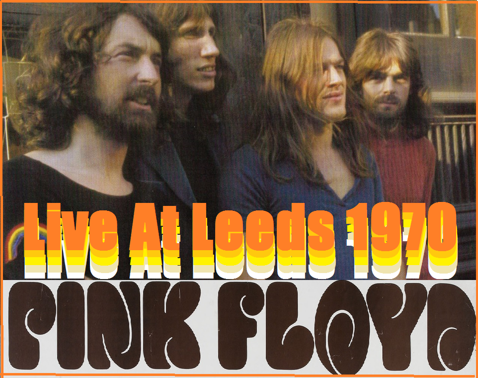 The Witchwood Records: RE-UP Pink Floyd - Leeds 1970